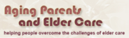 Logo for Aging Parents and Elder Care: Helping People Overcome the Challenges of Elder Care.