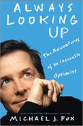 "Book cover of ""Always Looking Up: The Adventures of an Incurable Optimist"" by Michael J. Fox."