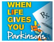 When Life Gives You Parkinson's
