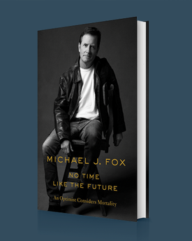 The cover of Michael J. Fox's book No Time Like the Future